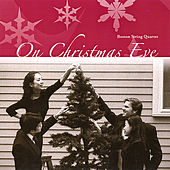 On Christmas Eve by Boston String Quartet