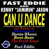 Can U Dance by Fast Eddie