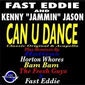 Can U Dance von Fast Eddie
