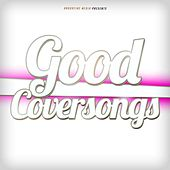 Good Coversongs von Various Artists