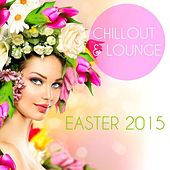 Chillout & Lounge Easter 2015 de Various Artists