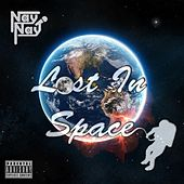 Lost In Space (Deluxe Version) by Nay Nay