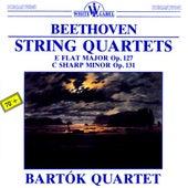 String Quartets: E Flat Major Op. 127 - C Sharp Minor Op. 131 by Bartok Quartet