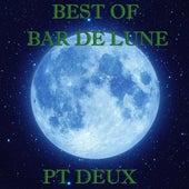 Best of Bar de Lune, Pt. 2 de Various Artists