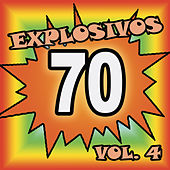 Explosivos 70, Vol. 4 by Various Artists