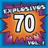 Explosivos 70, Vol. 1 by Various Artists