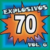 Explosivos 70, Vol. 6 by Various Artists