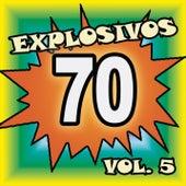 Explosivos 70, Vol. 5 by Various Artists