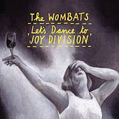 Let's Dance To Joy Division (1 track DMD - whiteHEAT remix) de The Wombats