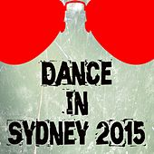 Dance in Sydney 2015 (76 Top Songs Selection for DJ) by Various Artists