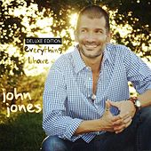 Everything I Have (Deluxe Edition) by John Jones