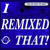 Yo Yo Get Funky (Dirty Work (Get Funky) Remix) von Fast Eddie