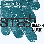 Dance to the Rhythm by Chris Noble