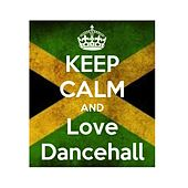 Keep Calm and Love Dancehall (Dancehall Party Classics 2015) von Various Artists