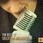 The Best of Vaughn Monroe von Vaughn Monroe