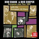 Bud Shank & Bob Cooper European Jazz Tour 1957 with the European All-Stars (Bonus Track Version) by Various Artists