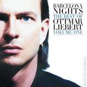 Barcelona Nights: The Best Of Ottmar Liebert  Vol. 1 von Ottmar Liebert