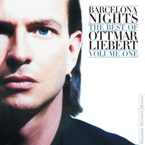 Barcelona Nights: The Best Of Ottmar Liebert  Vol. 1 by Ottmar Liebert