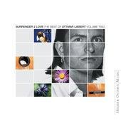 Surrender 2 Love: Best Of Ottmar Liebert Vol. 2 de Ottmar Liebert