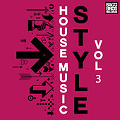 House Music Style - Vol. 3 by Various Artists