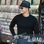 El Tipo Del Wao de Alexis Valdes