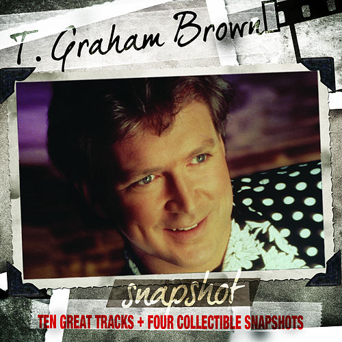 Snapshot: T.Graham Brown by T. Graham Brown