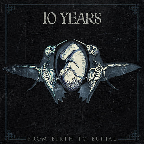 From Birth To Burial by 10 Years