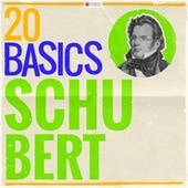 20 Basics: Schubert (20 Classical Masterpieces) by Various Artists