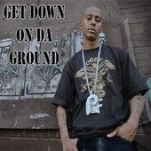 Get Down On Da Ground (Single) by Gillie Da Kid