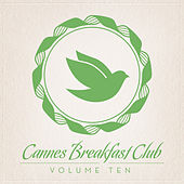 Cannes Breakfast Club Volume Ten by Various Artists