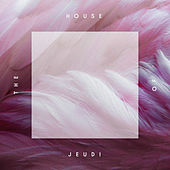 House of Jeudi von Various Artists