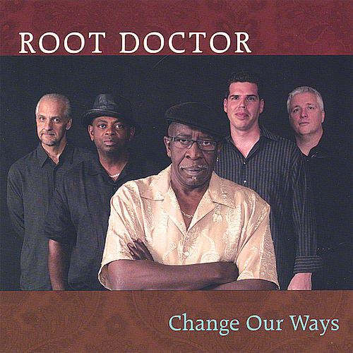 Change Our Ways by Root Doctor