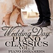 Wedding Day Piano Classics, Vol. 2 by Piano Dreamers