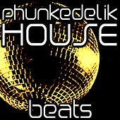 Phunkedelik House by Various Artists