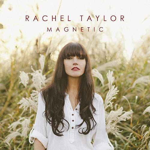 Magnetic by Rachel Taylor