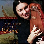A Tribute to Love by Marc Gunn