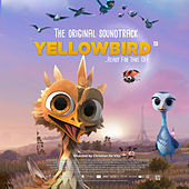 Yellowbird (Original Motion Picture Soundtrack) by Various Artists