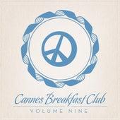 Cannes Breakfast Club Volume Nine by Various Artists