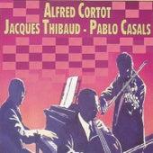Alfred Cortot - Jacques Thibaud - Pablo Casals de Pablo Casals