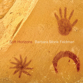 Barbara Monk Feldman: Soft Horizons by Various Artists