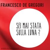 Sei Mai Stata Sulla Luna? di Francesco de Gregori