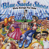 Blue Suede Shoes: Elvis Songs For Kids by Music For Little People Choir