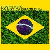 Cover Hits da Musica Brasileira von Various Artists