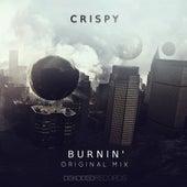 Burnin' by Crispy