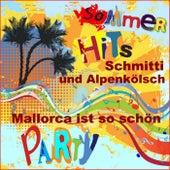 Ballermann Sommer Schlager Party Hits Mallorca ist so schön (Nach Frank Zander Marlene) de Schmitti