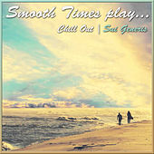 Smooth Times Play Chill Out Sui Generis by Smooth Times