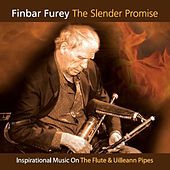 The Slender Promise. Inspirational Music on the Flute & Uilleann Pipes by Finbar Furey