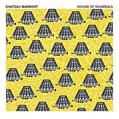 Sound Of Shambala von Chateau Marmont