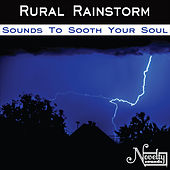 Rural Rainstorm von Soothing Sounds