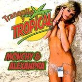 Tranquilo y Tropical de Monchy & Alexandra